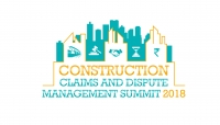 Construction Claims & Dispute Management Summit 2018