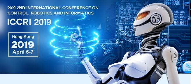 2019 2nd International Conference on Control, Robotics and Informatics (ICCRI 2019), Hong Kong, Hong Kong
