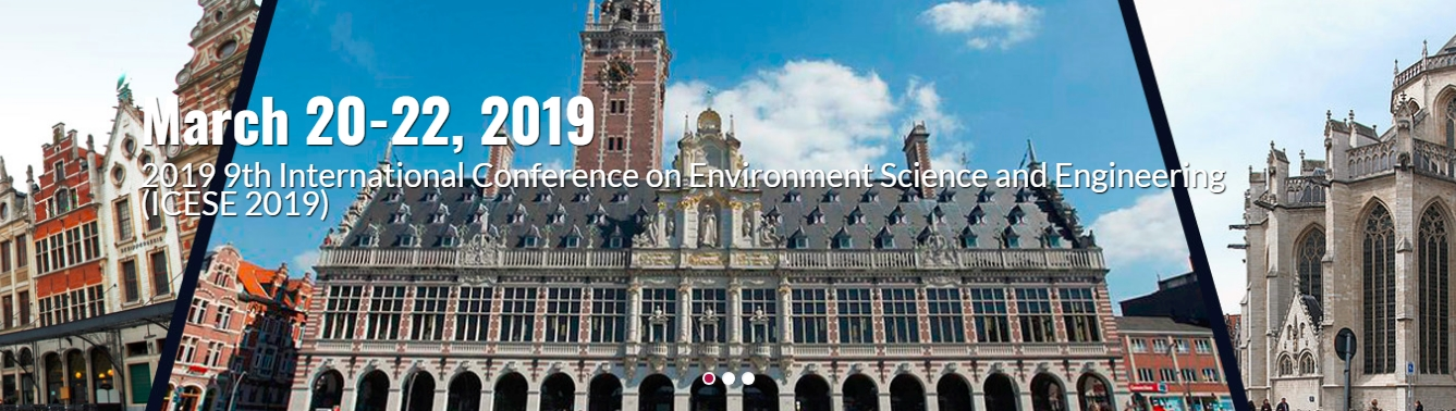 2019 9th International Conference on Environment Science and Engineering (ICESE 2019), Leuven, Brabant Flamand, Belgium