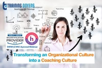 Transforming an Organizational Culture into a Coaching Culture: How to Retain your Millennial and Centennial Employees.