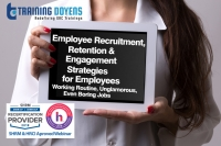 Webinar on Employee Recruitment, Retention and Engagement Strategies for Employees Working Routine, Unglamorous, Even Boring Jobs – Training Doyens