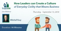 How Leaders can Create a Culture of Everyday Civility that Means Business
