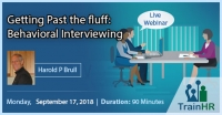 Web Conference on Getting Past the fluff: Behavioral Interviewing