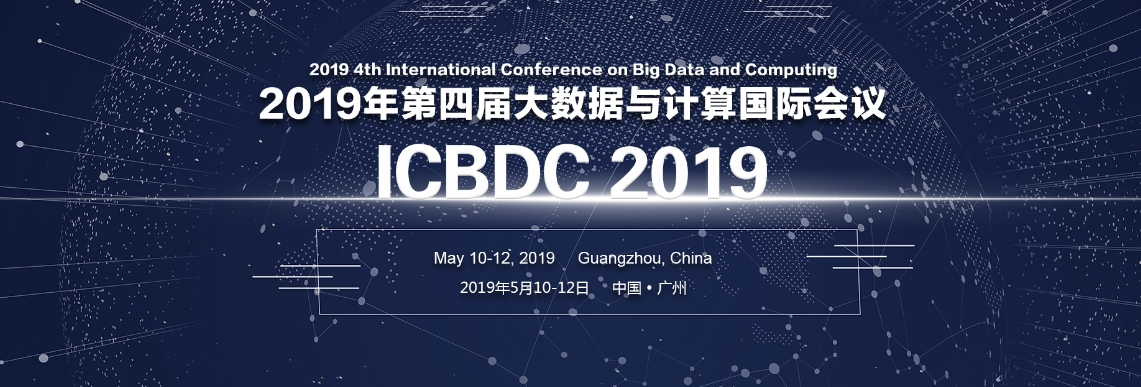 2019 4th International Conference on Big Data and Computing (ICBDC 2019), Guangzhou, Guangdong, China