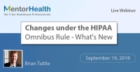 Changes under the HIPAA Omnibus Rule - What's New
