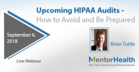 Upcoming HIPAA Audits - How to Avoid and Be Prepared