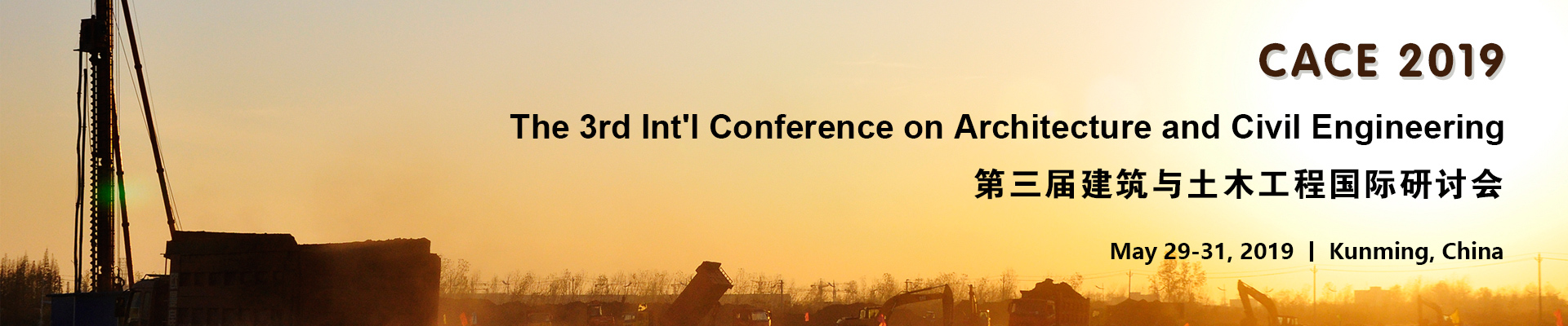 The 3rd Int'l Conference on Architecture and Civil Engineering (CACE 2019), Kunming, Yunnan, China