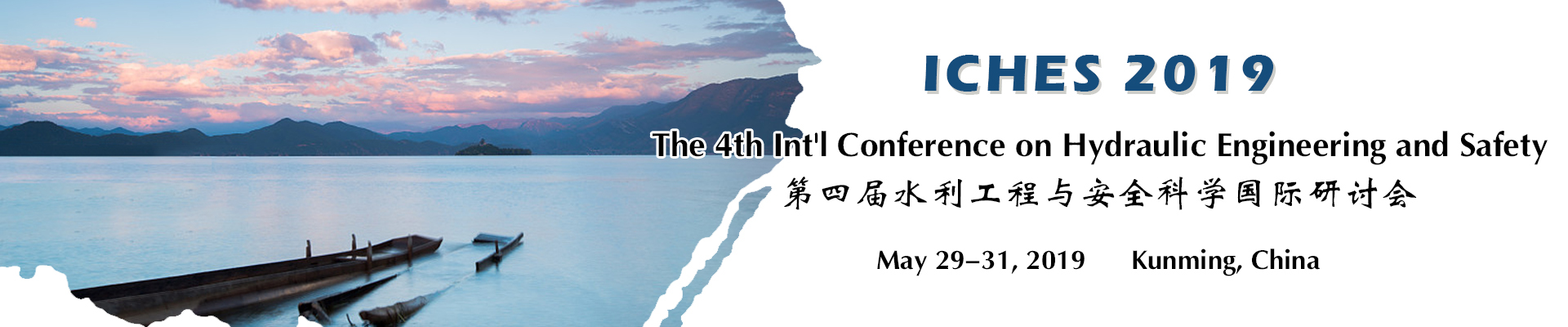 The 4th Int'l Conference on Hydraulic Engineering and Safety (ICHES 2019), Kunming, Yunnan, China