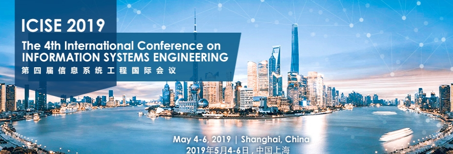 2019 4th International Conference on Information Systems Engineering (ICISE 2019), Shanghai, China