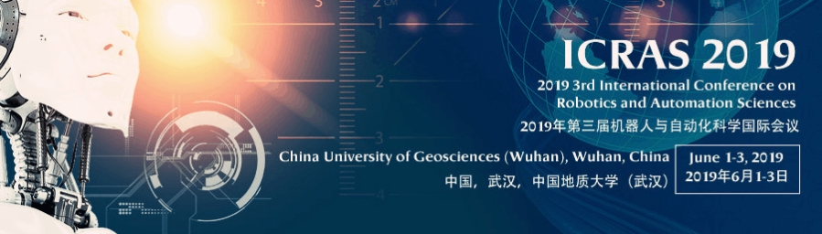 2019 3rd International Conference on Robotics and Automation Sciences (ICRAS 2019), Wuhan, Hubei, China
