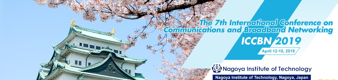 2019 7th International Conference on Communications and Broadband Networking(ICCBN2019), Nagoya, Kanto, Japan