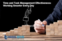 Time and Task Management Effectiveness: Working Smarter Every Day