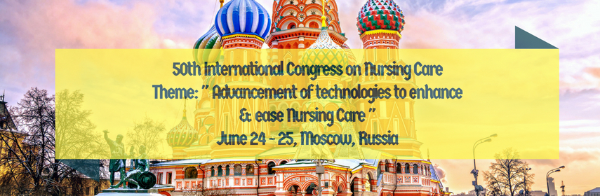 50th International Congress on Nursing Care, Russia, Moscow, Russia