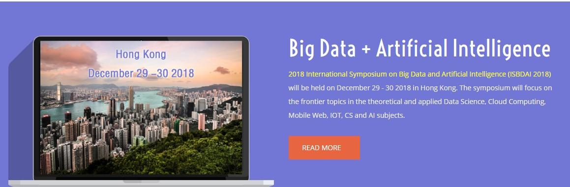 2018大数据和人工智能国际研讨会(ISBDAI2018), IETI, Hong Kong, Hong Kong