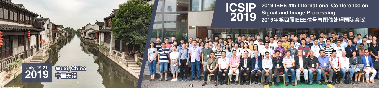 2019 IEEE 4th International Conference on Signal and Image Processing (ICSIP 2019), Wuxi, Jiangsu, China