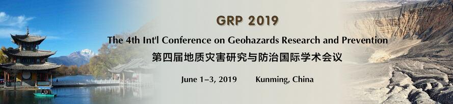 The 4th Int'l Conference on Geohazards Research and Prevention (GRP 2019), Kunming, Yunnan, China
