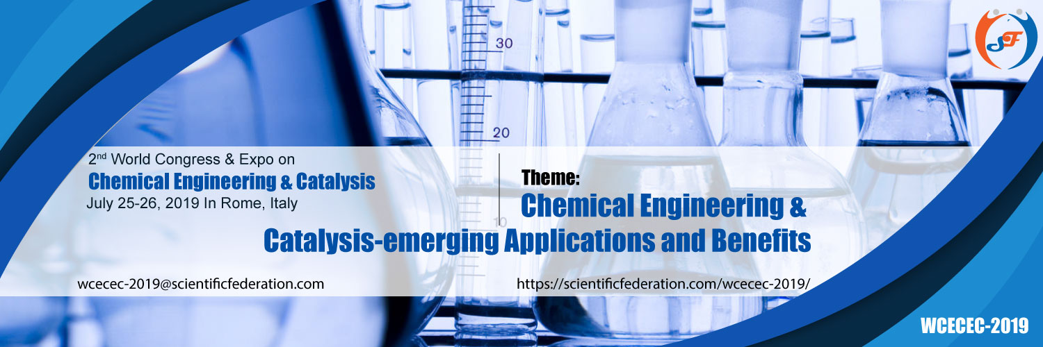 2nd World Congress & Expo on Chemical Engineering & Catalysis, Rome, Italy