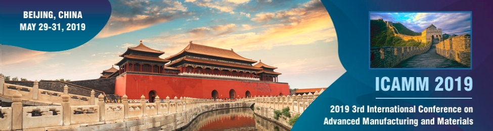 2019 3rd International Conference on Advanced Manufacturing and Materials (ICAMM 2019), Beijing, China