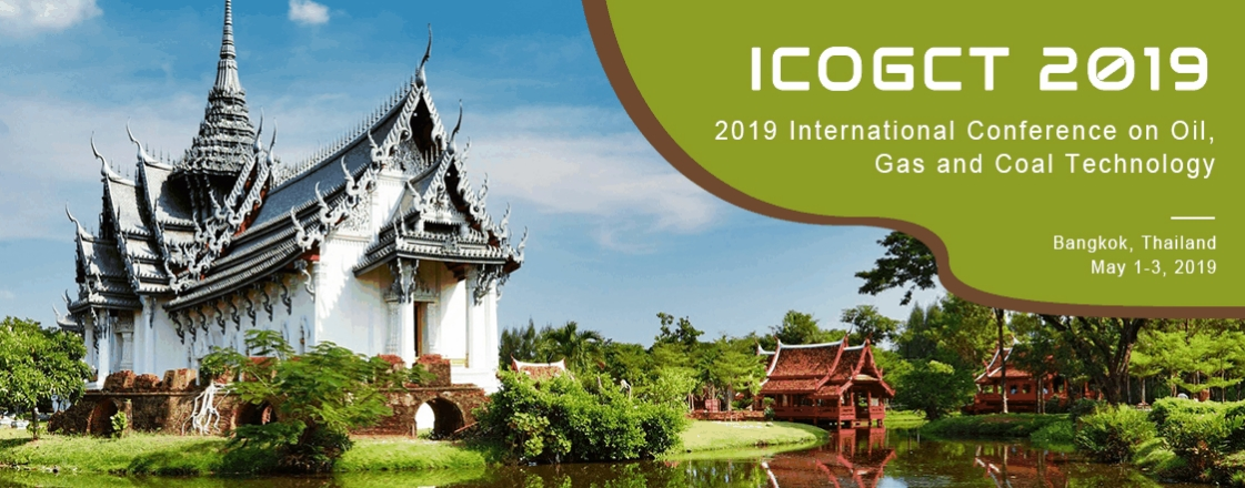 2019 International Conference on Oil, Gas and Coal Technology (ICOGCT 2019), Bangkok, Thailand