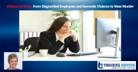 Violence at Work: From Disgruntled Employees and Domestic Violence to Mass Murder