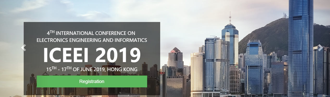 2019 The 4th International Conference on Electronics Engineering and Informatics (ICEEI 2019), Hong Kong, Hong Kong