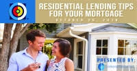 Residential Lending Tips for your Mortgage Workshop