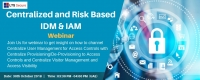 Webinar on Centralized and Risk based IDM and IAM