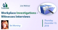 Workplace Investigations - Witnesses Interviews
