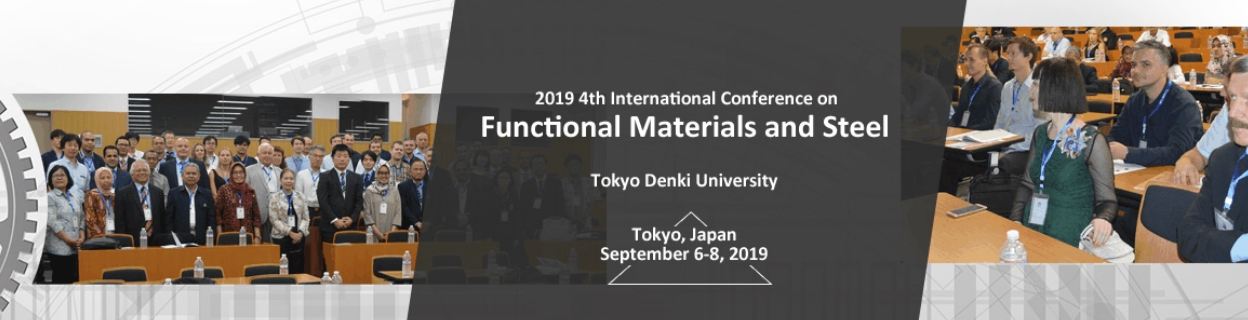 2019 4th International Conference on Functional Materials and Steel (ICFMS 2019), Tokyo, Kanto, Japan