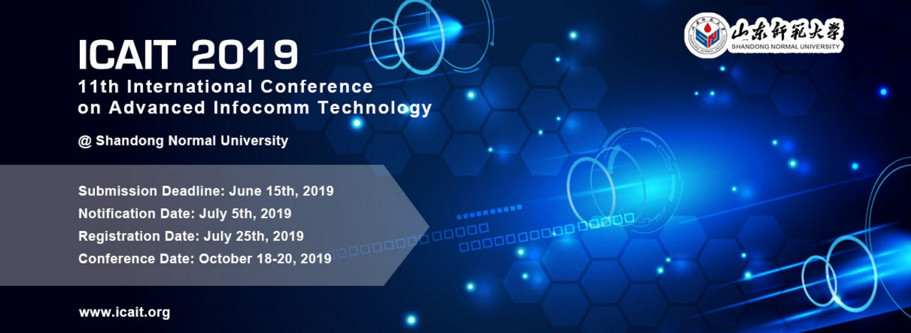 2019 11th International Conference on Advanced Infocomm Technology (ICAIT 2019), Jinan, Shandong, China