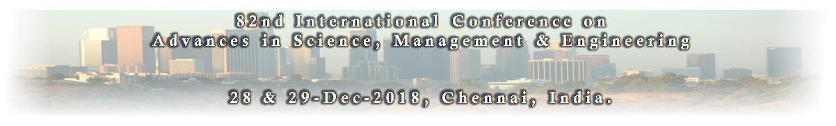 82nd International Conference on Advances in Science, Management and Engineering, Chennai, Tamil Nadu, India