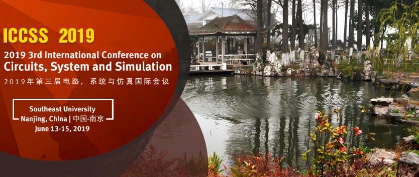 2019 3rd International Conference on Circuits, System and Simulation (ICCSS 2019), Nanjing, Jiangsu, China