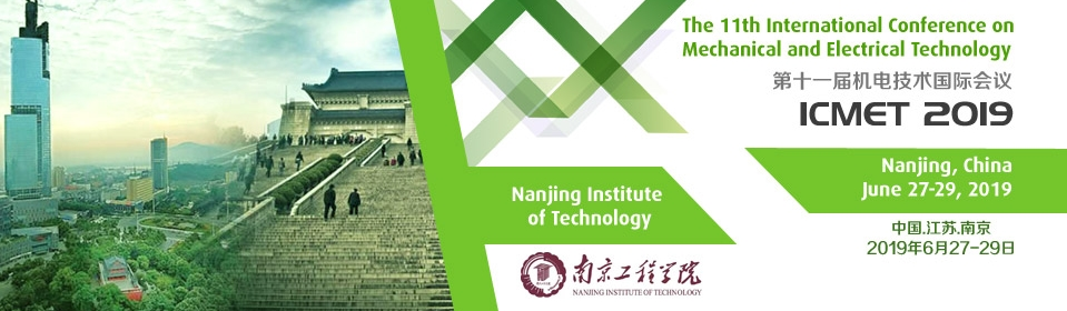 2019 11th International Conference on Mechanical and Electrical Technology (ICMET 2019), Nanjing, Jiangsu, China