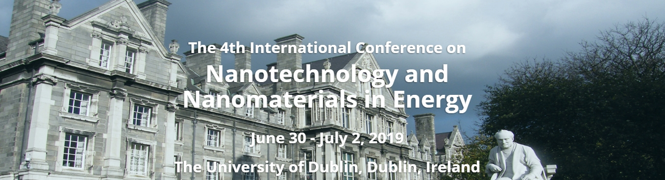 2019 The 4th International Conference on Nanotechnology and Nanomaterials in Energy (ICNNE 2019), Dublin, Ireland