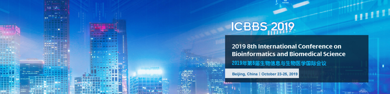 2019 8th International Conference on Bioinformatics and Biomedical Science (ICBBS 2019), Beijing, China