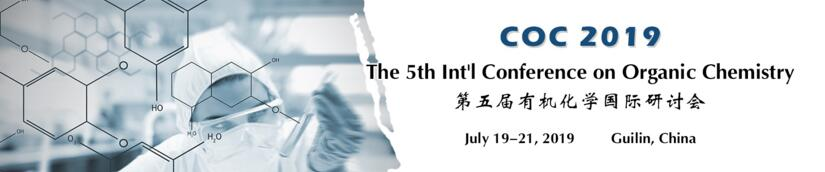 The 5th Int'l Conference on Organic Chemistry (COC 2019), Guilin, Guangxi, China