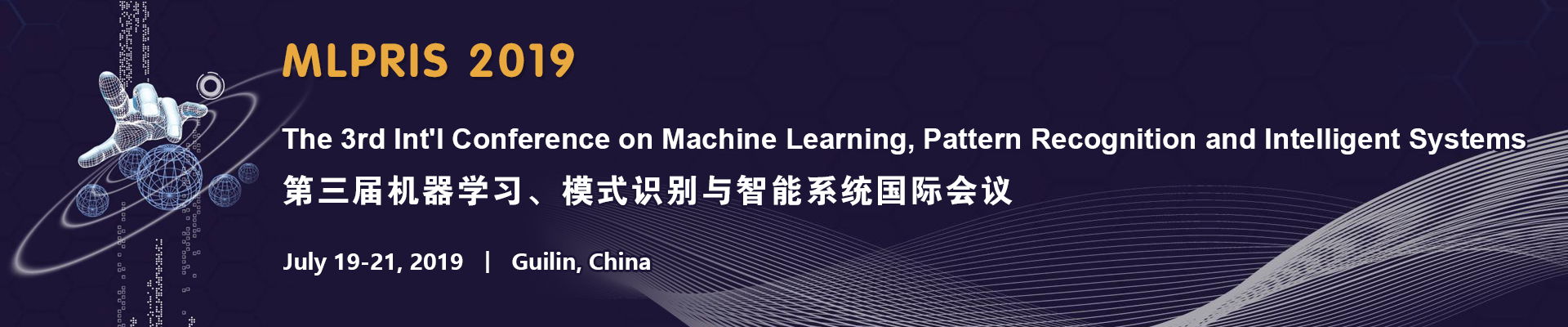 The 3rd Int'l Conference on Machine Learning, Pattern Recognition and Intelligent Systems (MLPRIS 2019), Guilin, Guangxi, China