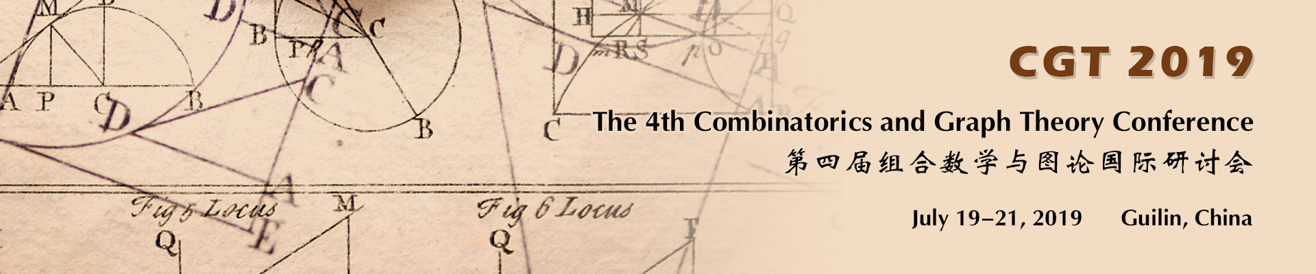 The 4th Combinatorics and Graph Theory Conference (CGT 2019), Guilin, Guangxi, China