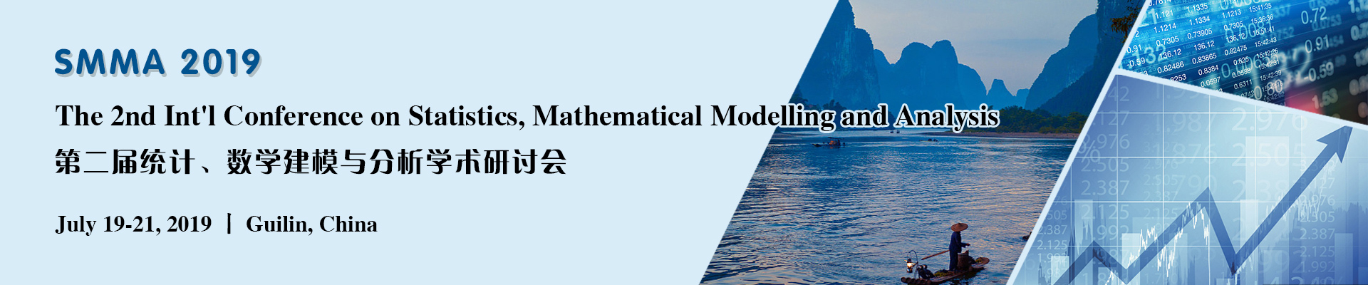 The 2nd Int'l Conference on Statistics, Mathematical Modelling and Analysis (SMMA 2019), Guilin, Guangxi, China