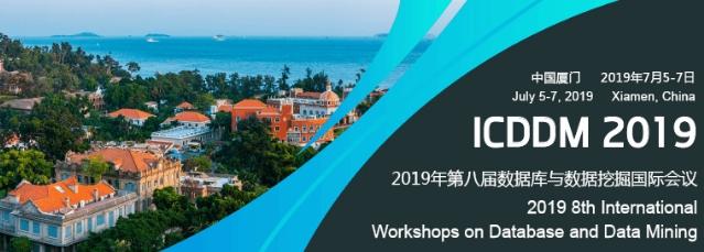 2019 8th International Workshops on Database and Data Mining (ICDDM 2019), Xiamen, Fujian, China