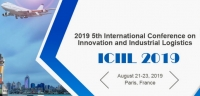 2019 5th International Conference on Innovation and Industrial Logistics (ICIIL 2019)