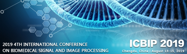 2019 4th International Conference on Biomedical Signal and Image Processing (ICBIP 2019), Chengdu, Sichuan, China