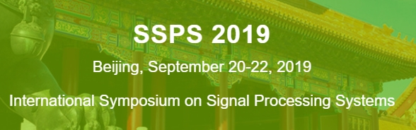 2019 International Symposium on Signal Processing Systems (SSPS 2019), Beijing, China