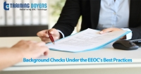 Live Webinar on Background Checks under the EEOC's Best Practices