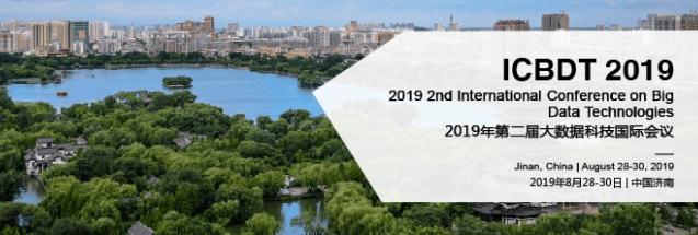 2019 2nd International Conference on Big Data Technologies (ICBDT 2019), Jinan, Shandong, China