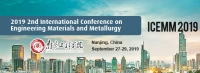 2019 2nd International Conference on Engineering Materials and Metallurgy (ICEMM 2019)