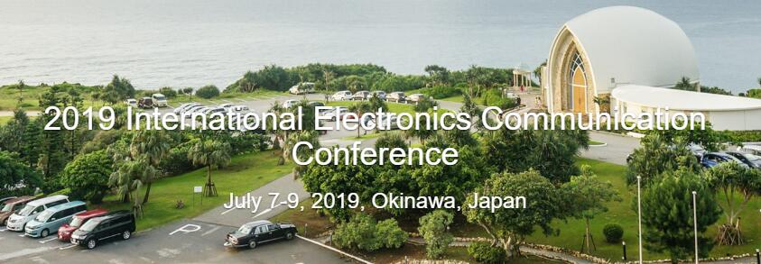 IECC 2019 International Electronics Communication Conference in Okinawa, Japan, Okinawa, Japan
