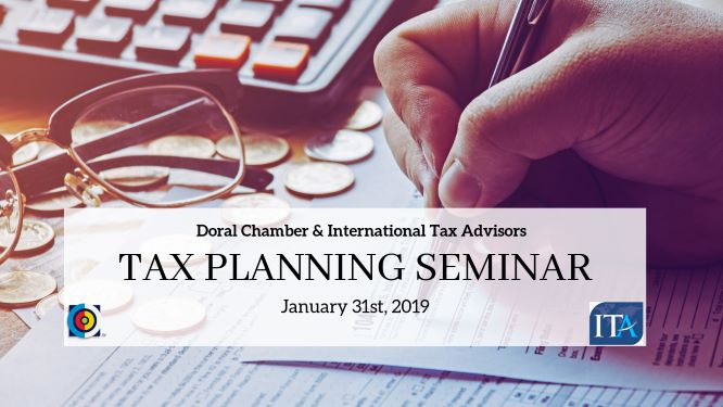 Doral Chamber & International Tax Advisors  Tax Planning Seminar, Miami-Dade, Florida, United States