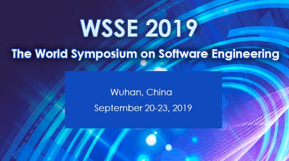 2019 The World Symposium on Software Engineering (WSSE 2019), Wuhan, Hubei, China