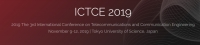 2019 The 3rd International Conference on Telecommunications and Communication Engineering (ICTCE 2019)